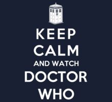 Keep Calm And Watch Doctor Who  Kids Clothes