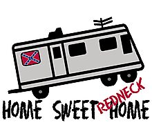 Home Sweet Redneck Home RV Photographic Print