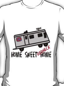 Home Sweet Redneck Home RV T-Shirt