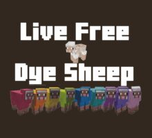 Live free Dye sheep.  by Sophie Green