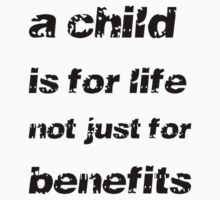 A Child's For Life Not Just For Benefits by taiche