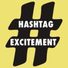 Hashtag Excitement by newgirlfans