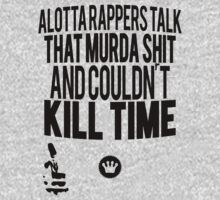 Alotta Rappers Talk That Murda Shit And Couldn't Kill Time | Big L | Fresh Thread Shop  by FreshThreadShop
