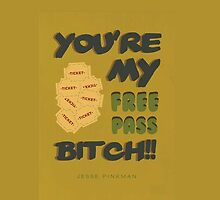 You're my free pass, Bitch! (Iphone) by kymunchie