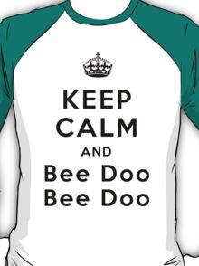 Keep Calm and Bee Doo Bee Doo T-Shirt