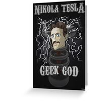 Nikola Tesla: Geek God Greeting Card