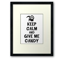 Keep calm and give me candy Framed Print