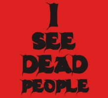 I See Dead People by Mechan1cal5hdws