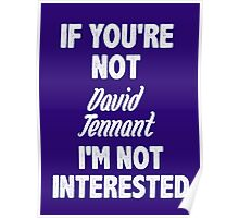 If you're not David Tennant Poster