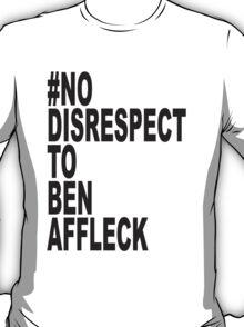 No Disrespect T-Shirt