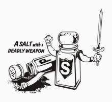 A Salt Deadly Weapon Funny Geeks by jekonu