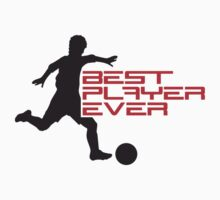 Best Player Ever by Style-O-Mat