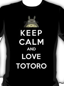 Keep Calm And Love Totoro T-Shirt