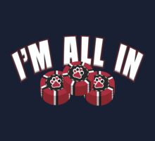 I'm All In by LicensedThreads