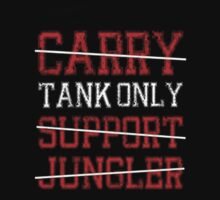 League Of Legends : Tank Only shirt by Pydrex