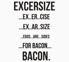 Exercise Bacon Workout by Alan Craker
