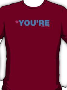 *You're T-Shirt