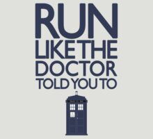Run like the Doctor told you to - Doctor Who T-Shirt
