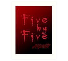 Five by Five Buffy The Vampire Slayer Art Print