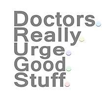 Doctors Really Urge Good Stuff Photographic Print