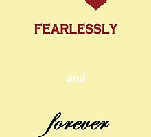 Fearlessly and Forever by rippledancer