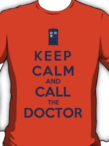 Keep Calm And Call The Doctor (Color Version) T-Shirt