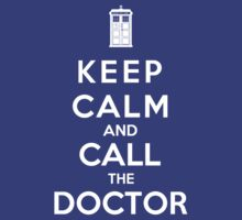 Keep Calm And Call The Doctor by Phaedrart