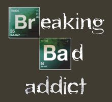 Breaking Bad Addict  by MrDave888