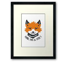 Hello, I'm a FOX! Framed Print