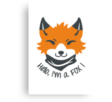 Hello, I'm a FOX! Canvas Print