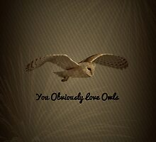 You Obviously Love Owls iPhone Case By MyLittleFandoms by MyLittleFandoms