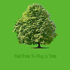 Feel Free to Hug a Tree on Green  by Martin Rosenberger