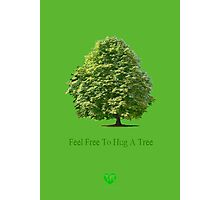 Feel Free to Hug a Tree on Green  Photographic Print