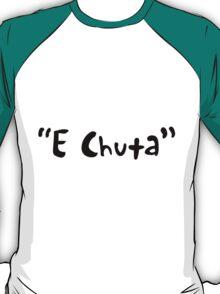 E Chuta T-Shirt