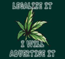 Legalize it and i will advertise it. (Peter Tosh) by BungleThreads
