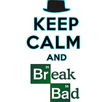 Keep Calm and Break Bad by Snoozyk
