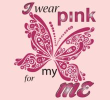 I Wear Pink For My Me by mike desolunk