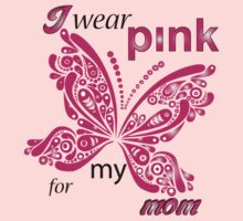 I Wear Pink For My Mom by mike desolunk