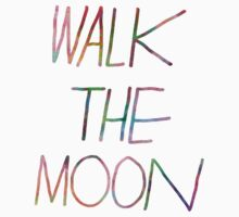 Walk The Moon by davelizewski