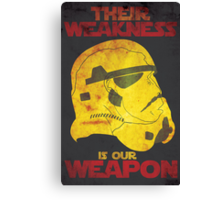 Their Weakness is Our Weapon Canvas Print