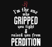 Raised from Perdition (Supernatural) - Quote Series (Black Tee variant) by huckblade