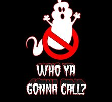 Who ya gonna call? by M1SPLAC3D