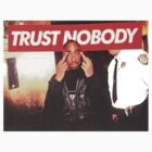 Trust Nobody by eclipseclothing