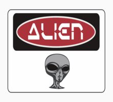 ALIEN, FUNNY DANGER STYLE FAKE SAFETY SIGN by DangerSigns