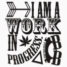 I Am A Work in Progress by Ashlee Evans