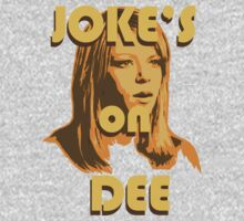 Joke's on Dee by portiswood