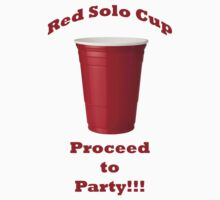 Red Solo Cup - Proceed to Party!!! by Jason Scott