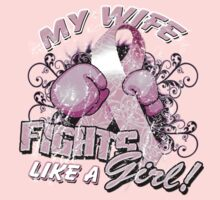 My Wife Fights Like A Girl by magiktees