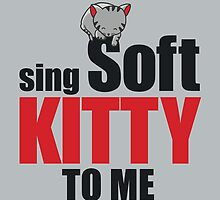 Sing Soft Kitty by fishbiscuit