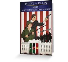 Perry/Palin 2016 Greeting Card